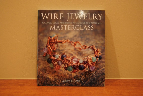 Wire Jewelry Masterclass - wrapped, coiled and woven pieces using ...