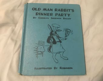 Old Man Rabbit's Dinner Party Hardcover 1949 edition Carolyn Bailey