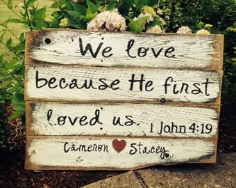 We Love 1JOHN verse RUSTIC wood SIGN