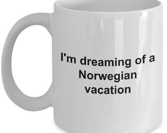 Norway Mug - I'm dreaming of a Norwegian vacation - Norway lovers -  Coffee Mug - Unique Gift