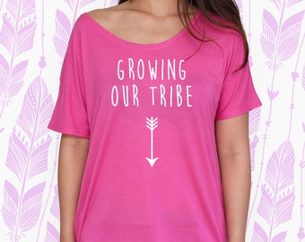 Growing Our Tribe Slouchy Tee / Maternity Shirt / New Mommy Gift / Pregnancy Announcement Shirt [R0290]