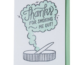 Thanks For Smoking Me Out Letterpress Greeting Card