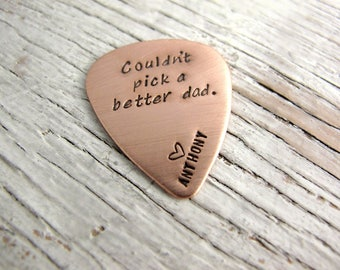 Couldn't Pick a Better Dad, Personalized Guitar Pick, Dad Guitar Pick, Hand Stamped, Copper, Leather Case INCLUDED
