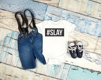 Slay graphic baby onesie for newborn and baby girls 6 Month, 12 Month, and 18 Month funny graphic baby onesie