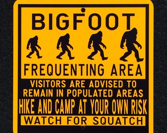 Bigfoot Frequenting Area 12 inch by 12 inch metal sign.  Bigfoot Sasquatch Wood Ape Finding Bigfoot