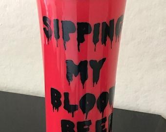 Sipping My Bloody Beer/ Sippy Cup/ Beer mug/ Beer Cup/ Cups/ Mugs/ Travel Mugs