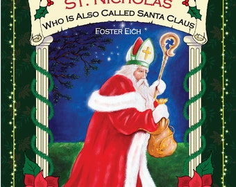 The True Story of St. Nicholas who is also called Santa Claus Children's Christmas Book  Autographed for you by illustratorTheresa Stites