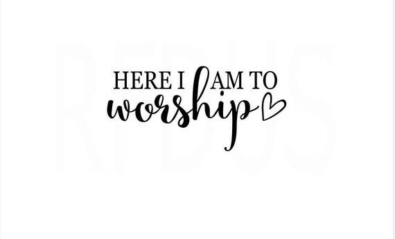 Here I am to Worship svg, grace wins svg, word svg, quote