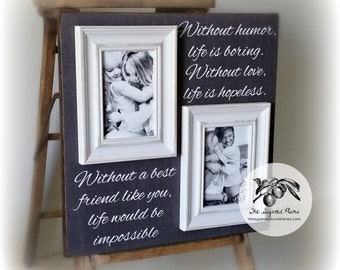 Sister Frames, Personalized Bridesmaid, Maid of Honor Without a Best Friend Like You Life Would Be Impossible 16x16 The Sugared Plums Frames