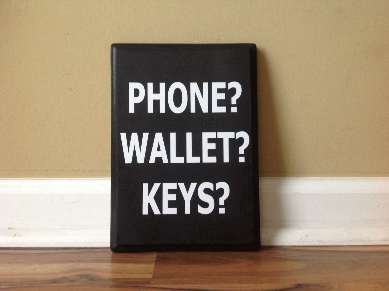 Phone Wallet Keys Front Door Reminder Don T Forget