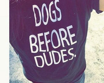 Dogs before Dudes Tshirt