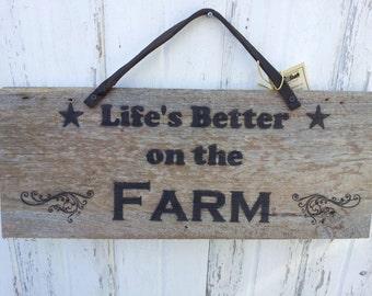 Life's Better on the Farm - Repurposed Barnwood Sign