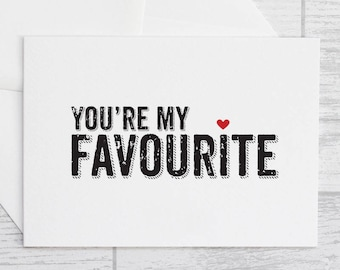 Quirky Valentines Card - You're My favourite Valentines Card - Quirky Love Card