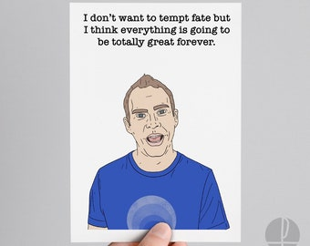 Peep Show   Jeremy Usbourne   Birthday card   Greetings card   I don't want to tempt fate but I think everything is going to be totally..
