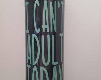 I can't adult today personalized water bottle