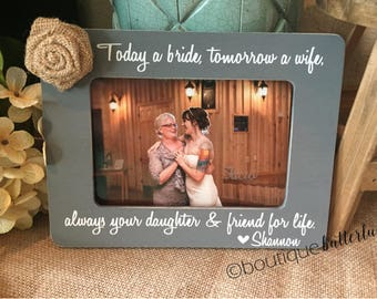 Today A Bride Tomorrow A Wife Gift For Mother Of The Bride Mom Gift Parents Of The Bride Gift Personalized Frame Mother Of The Bride
