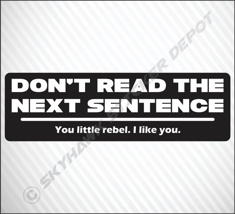 Dont read the next sentence funny sticker vinyl decal zoom sciox Gallery