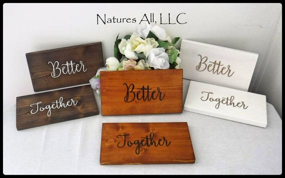 "Rustic Wedding Sign/""Better Together"" Chair Signs/ Wedding Sign/Wood Signs For Bride And Groom Table Chairs/Rustic Hand Painted Wedding Sign"