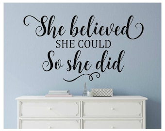 She Believed She Could Decal So She Did Decal Girl Wall Quote Decal Teen  Girl Wall