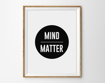 Mind Over Matter Inspirational Quote Print. Modern Home Decor. Minimalist Wall Art. Office Art. Black and White Typography Print.
