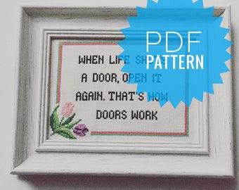When life shuts a door open it again. That's how doors work. PDF PATTERN