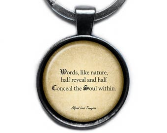 """Alfred Lord Tennyson """"Words, like nature, half reveal and half conceal the soul within."""" Keychain Keyring"""