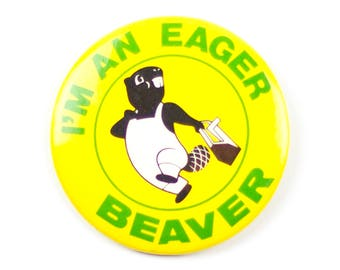 """2.25"""" I'm an eager beaver pin"""