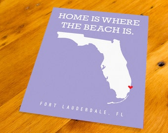 Fort Lauderdale, FL - Home Is Where The Beach Is - Art Print  - Your Choice of Size & Color!