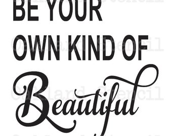 "Inspirational STENCIL *Be your own kind of Beautiful* 12""x12"" for Painting Signs, Airbrush, Crafts, Wall Art and Decor"
