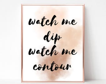 Watch Me Dip Watch Me Contour, Makeup Print, Makeup Art, Typography Print, Instant Download, Printable Wall Art, Wall Decor
