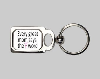 Great mom keychain, F word, great mom says, awesome mom, gift for mom, super mom, momzilla, sarcasm, funny keychain, best mom ever, mom joke