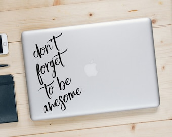 N'oubliez pas d'être génial - motivation citation sticker MacBook - inspiration autocollant - BAS-0351