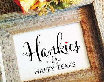 Wedding Hankies Sign for Happy Tears wedding Handkerchief Sign (Frame NOT included)
