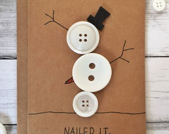 Nailed It/ Unique Holiday Card/ Funny Christmas Card/ Xmas Cards/ Modern Christmas Card/ Snowman Card/ Christmas Cards/ Button Cards