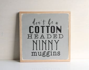 Don't be a cotton headed ninny muggins.  Sign