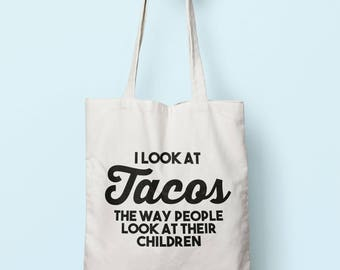 I Look At Tacos The Way People Look At Their Children Tote Bag Long Handles TB1178