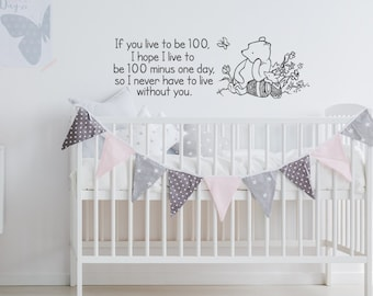 Classic Winnie The Pooh Wall Decal Quote If You Live To Be 100, Pooh Bear Quotes If You Live To Be A Hundred Nursery Wall Decals K179