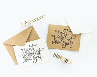I Can't Tie the Knot Without You Card