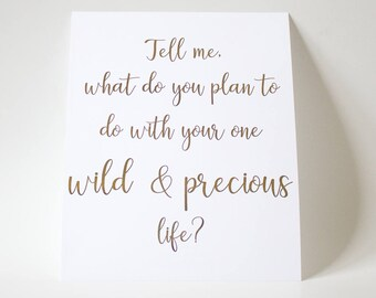 Wild and precious life quote art print
