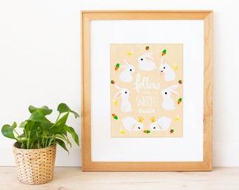 Follow the White Rabbit Art Print