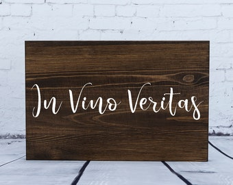 In Vino Veritas sign,Hand Made Shabby Wood sign Customized Decor Kitchen  distressed In Wine