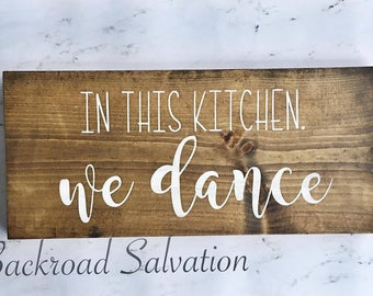 In this kitchen we dance  - Wood sign - sign - farmhouse - cottage chic - dancing - rustic - home decor - decor