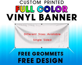 Custom Vinyl Banner SINGLE SIDED Banner with Grommets - Custom Banner - Personalized Banner - Birthday Banner - Outdoor Banner, Party Banner