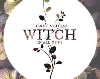 Practical Magic Quote Art Print Poster Sign - There's a Little Witch in All of Us