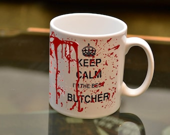BUTCHER GIFT Keep Calm I'm the Best Butcher Bloody Sublimation Mug. Birthday Gift Perfect For The Clumsy Meat Worker You Know !