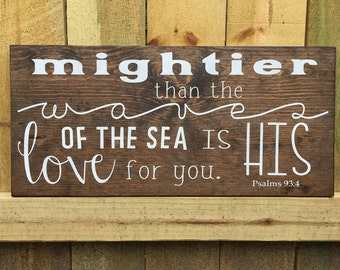 Psalms 93:4 Wood Nursery Sign   Bible Verse Sign   Mightier Than the Waves of the Sea is His Love For You Sign