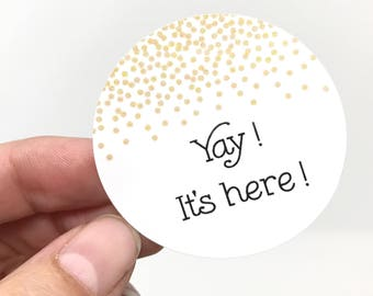 """2"""" Yay It's Here stickers, customer thank you sticker, round thank you, packaging sticker, happy mail labels, packaging supplies"""