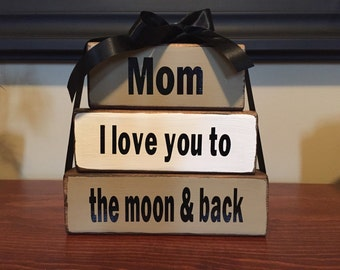 Mom I love you to the moon & back Wood Block Set