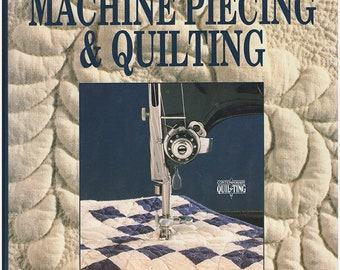 Teach Yourself Machine Piecing and Quilting. Includes instructions and patterns for practice blocks and projects. Illustrated. (28535)