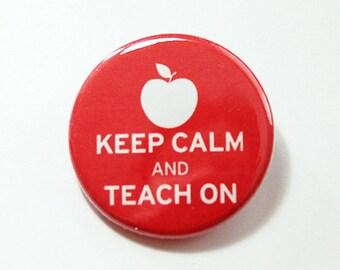 Keep Calm Teach On, Pinback buttons, Lapel Pin, Red, Gift for Teacher, Red Pin, Teacher Pin, Teacher gift (4305)